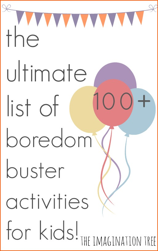 100+ Play Ideas for Kids: The Ultimate Collection of Boredom Buster Activities