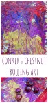 Conker or chestnut rolling art