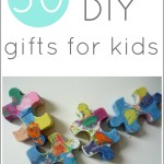 30 DIY Gifts to Make for Kids