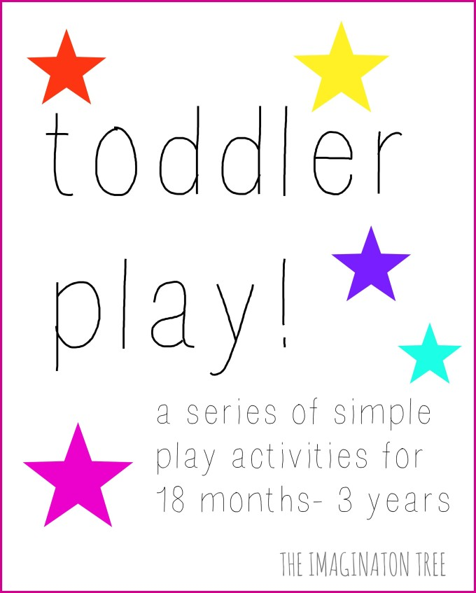 A series of toddler play activities from The Imagination Tree