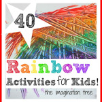 40 Fantastic Rainbow Activities for Kids!