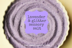 Lavender and Glitter Sensory Salt
