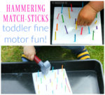 Toddler Fine Motor Skills: Hammer and Matchsticks