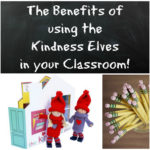 Benefits of Using the Kindness Elves in the Classroom!