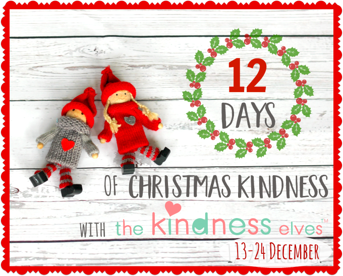 12 Days of Christmas Kindness with the Kindness Elves!